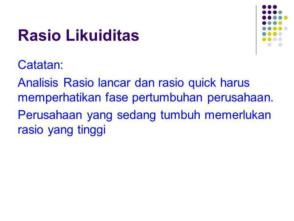 Rasio Likuiditas- alat ukur alternatif Alat ukur lain untuk melihat liquiditas adalah 1.