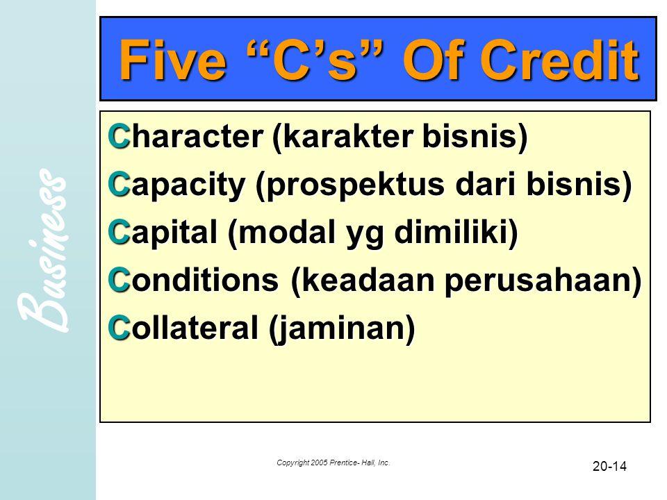 """Business Copyright 2005 Prentice- Hall, Inc. 20-14 Five """"C's"""" Of Credit Character (karakter bisnis) Capacity (prospektus dari bisnis) Capital (modal y"""