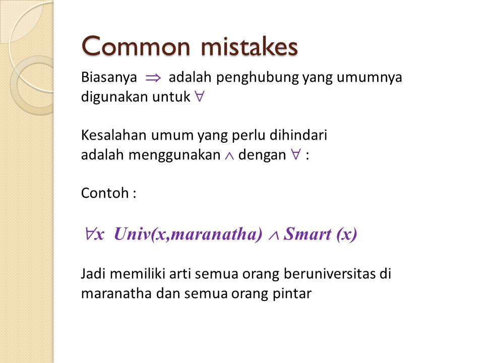 Common mistakes Biasanya  adalah penghubung yang umumnya digunakan untuk  Kesalahan umum yang perlu dihindari adalah menggunakan  dengan  : Contoh