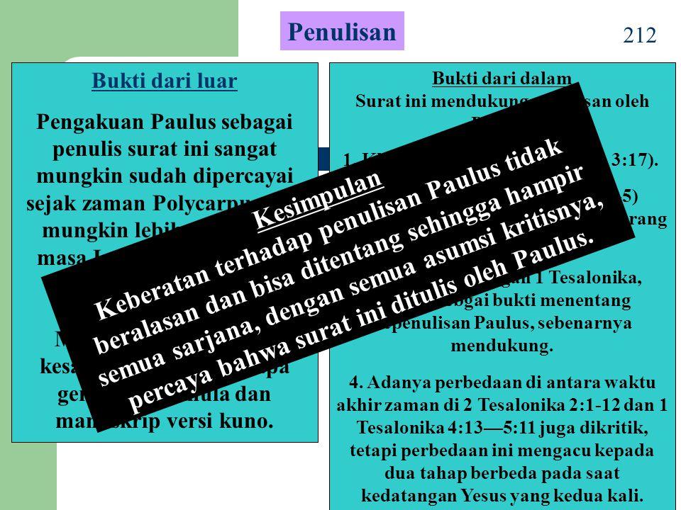 212 Penulisan Bukti dari luar Pengakuan Paulus sebagai penulis surat ini sangat mungkin sudah dipercayai sejak zaman Polycarpus dan mungkin lebih awal pada masa Ignatius.