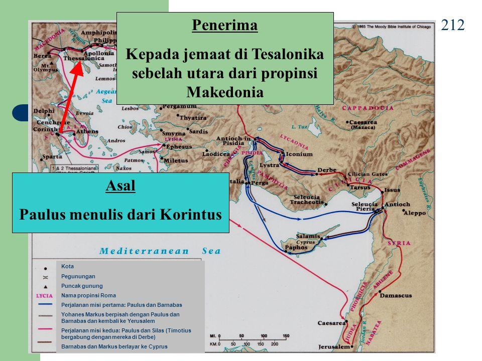 212 Asal Paulus menulis dari Korintus Penerima Kepada jemaat di Tesalonika sebelah utara dari propinsi Makedonia Kota Pegunungan Puncak gunung Nama pr