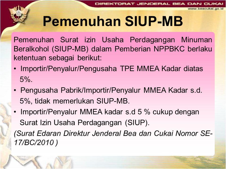 Pemenuhan SIUP-MB Pemenuhan Surat izin Usaha Perdagangan Minuman Beralkohol (SIUP-MB) dalam Pemberian NPPBKC berlaku ketentuan sebagai berikut: Import
