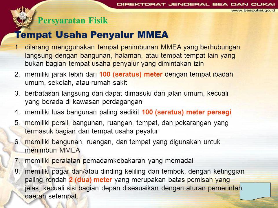 Persyaratan Fisik Tempat Usaha Penyalur MMEA 1.dilarang menggunakan tempat penimbunan MMEA yang berhubungan langsung dengan bangunan, halaman, atau te