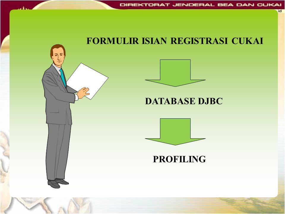 FORMULIR ISIAN REGISTRASI CUKAI DATABASE DJBC PROFILING