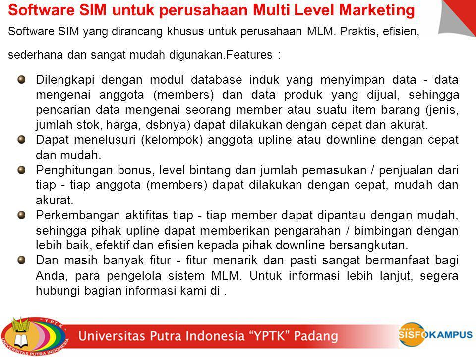 Software SIM untuk perusahaan Multi Level Marketing Software SIM yang dirancang khusus untuk perusahaan MLM. Praktis, efisien, sederhana dan sangat mu