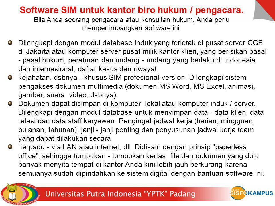 Dilengkapi dengan modul database induk yang terletak di pusat server CGB di Jakarta atau komputer server pusat milik kantor klien, yang berisikan pasa