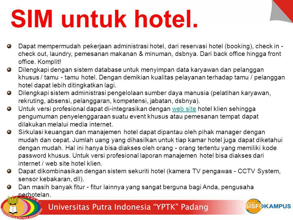 SIM untuk hotel. Dapat mempermudah pekerjaan administrasi hotel, dari reservasi hotel (booking), check in - check out, laundry, pemesanan makanan & mi