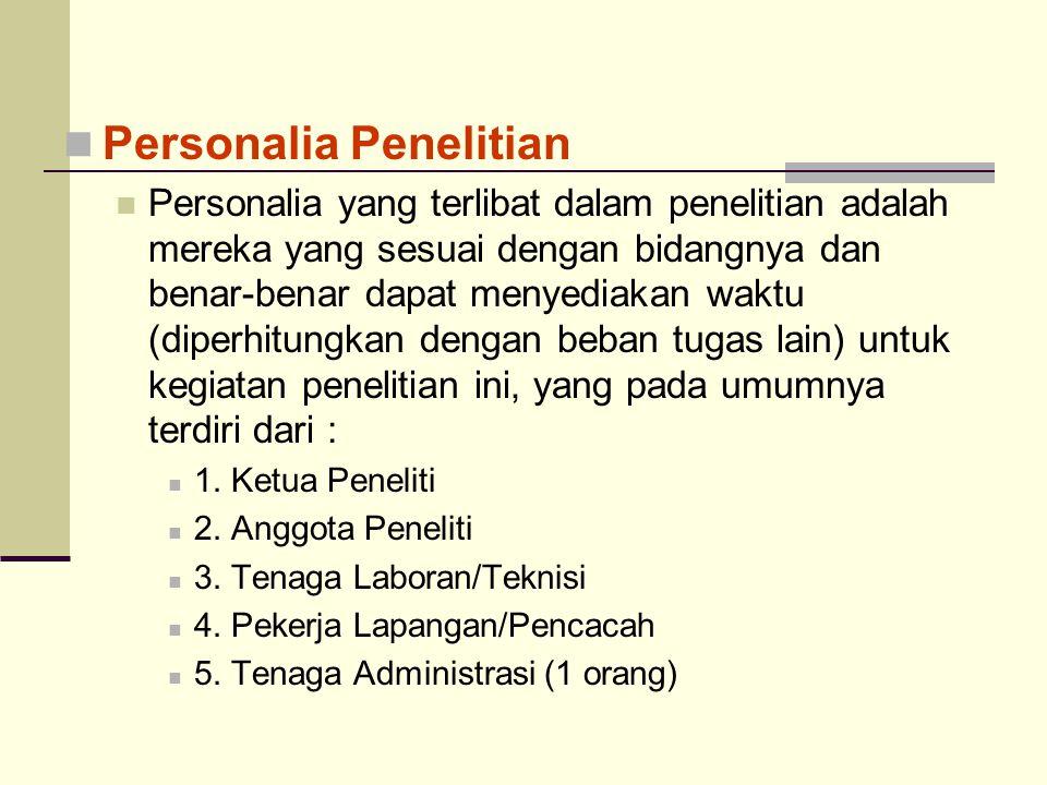 Personalia Penelitian Personalia yang terlibat dalam penelitian adalah mereka yang sesuai dengan bidangnya dan benar-benar dapat menyediakan waktu (di