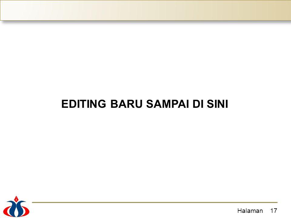 EDITING BARU SAMPAI DI SINI Halaman17