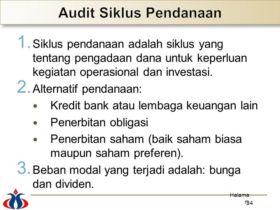 1. Siklus pendanaan adalah siklus yang tentang pengadaan dana untuk keperluan kegiatan operasional dan investasi. 2. Alternatif pendanaan: Kredit bank