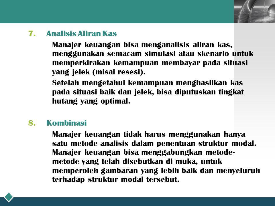 LOGO 7.Analisis Aliran Kas Manajer keuangan bisa menganalisis aliran kas, menggunakan semacam simulasi atau skenario untuk memperkirakan kemampuan membayar pada situasi yang jelek (misal resesi).