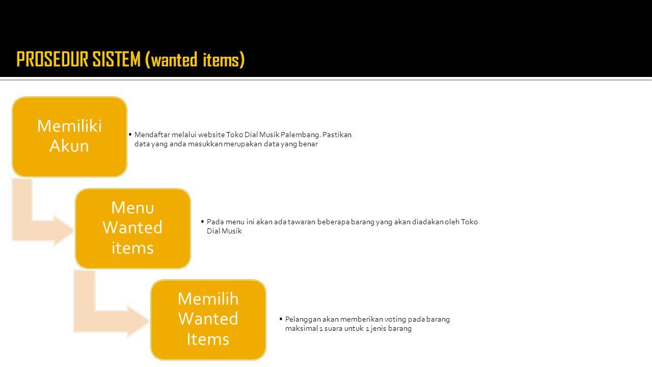 Memiliki Akun Mendaftar melalui website Toko Dial Musik Palembang. Pastikan data yang anda masukkan merupakan data yang benar Menu Wanted items Pada m