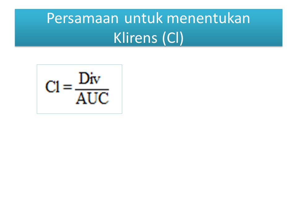 Persamaan untuk menentukan Klirens (Cl)