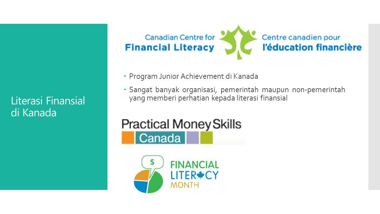 Literasi Finansial di Kanada  Program Junior Achievement di Kanada  Sangat banyak organisasi, pemerintah maupun non-pemerintah yang memberi perhatian kepada literasi finansial