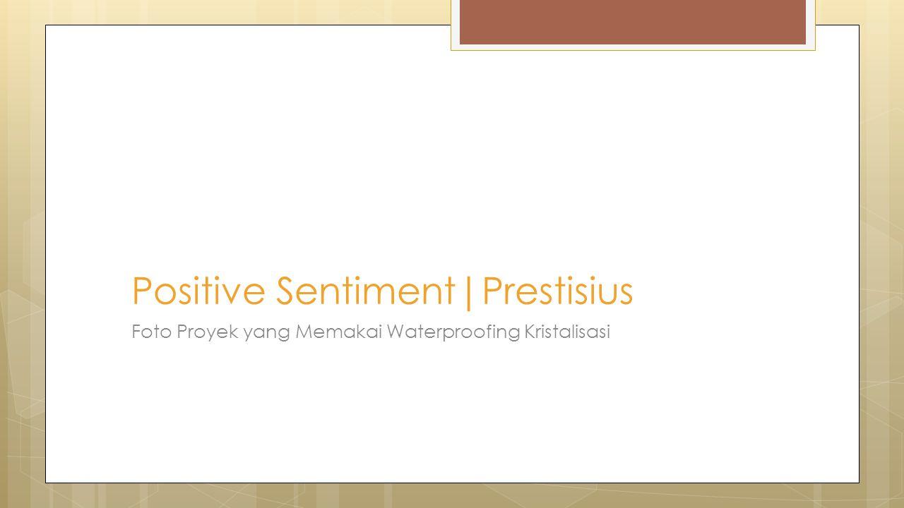 Foto Proyek yang Memakai Waterproofing Kristalisasi Positive Sentiment|Prestisius