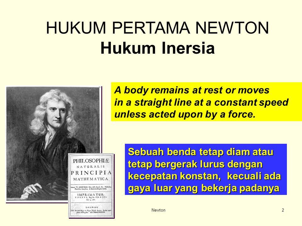 Newton1 Setelah mempelajari bagian ini, mahasiswa dapat : menggambar dan menghitung gaya berat, gaya normal, gaya gesekan, gaya tali dan gaya sentripe