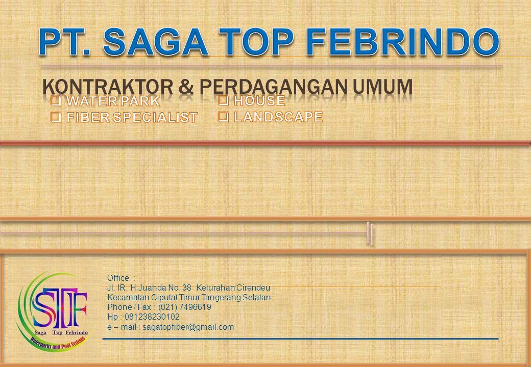 NAME OF COMPANY : PT.SAGATOP FIBERINDOKIND OF COMPANY: PERSEKUTUAN KOMANDITERADDRESS: Jl.