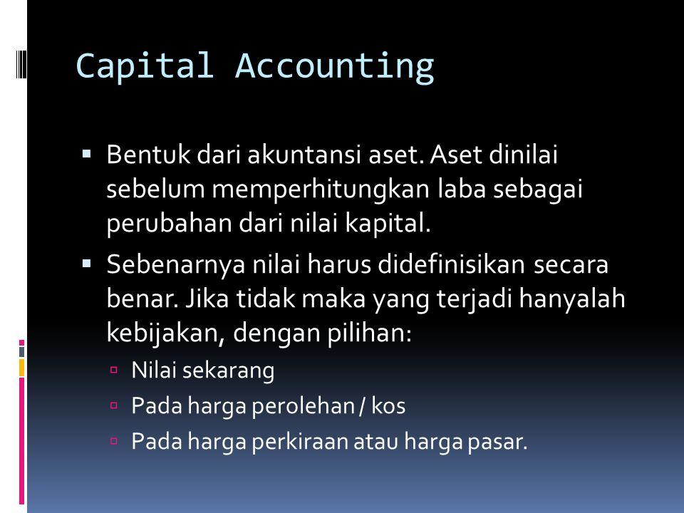 Capital Accounting  Bentuk dari akuntansi aset.