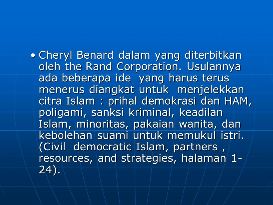 Cheryl Benard dalam yang diterbitkan oleh the Rand Corporation. Usulannya ada beberapa ide yang harus terus menerus diangkat untuk menjelekkan citra I