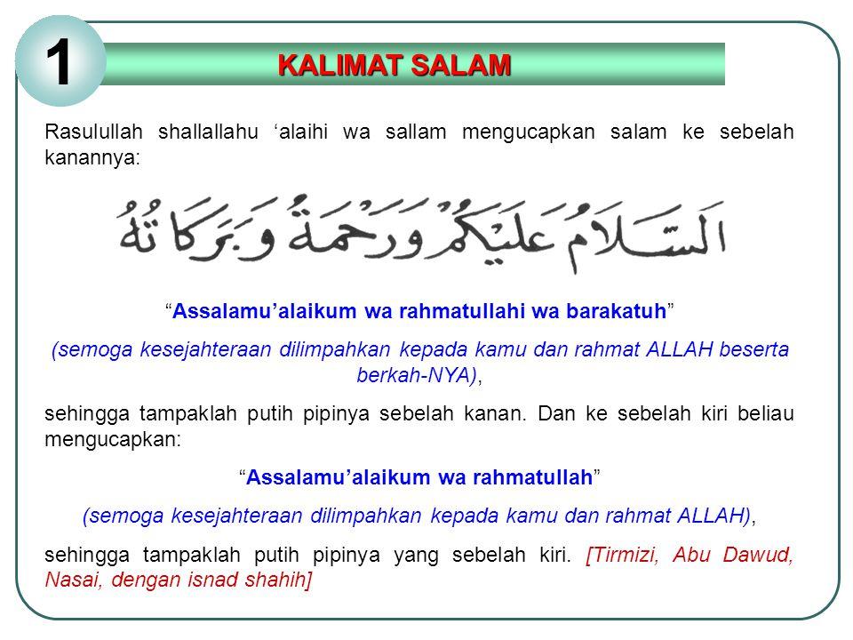 """Rasulullah shallallahu 'alaihi wa sallam mengucapkan salam ke sebelah kanannya: """"Assalamu'alaikum wa rahmatullahi wa barakatuh"""" (semoga kesejahteraan"""
