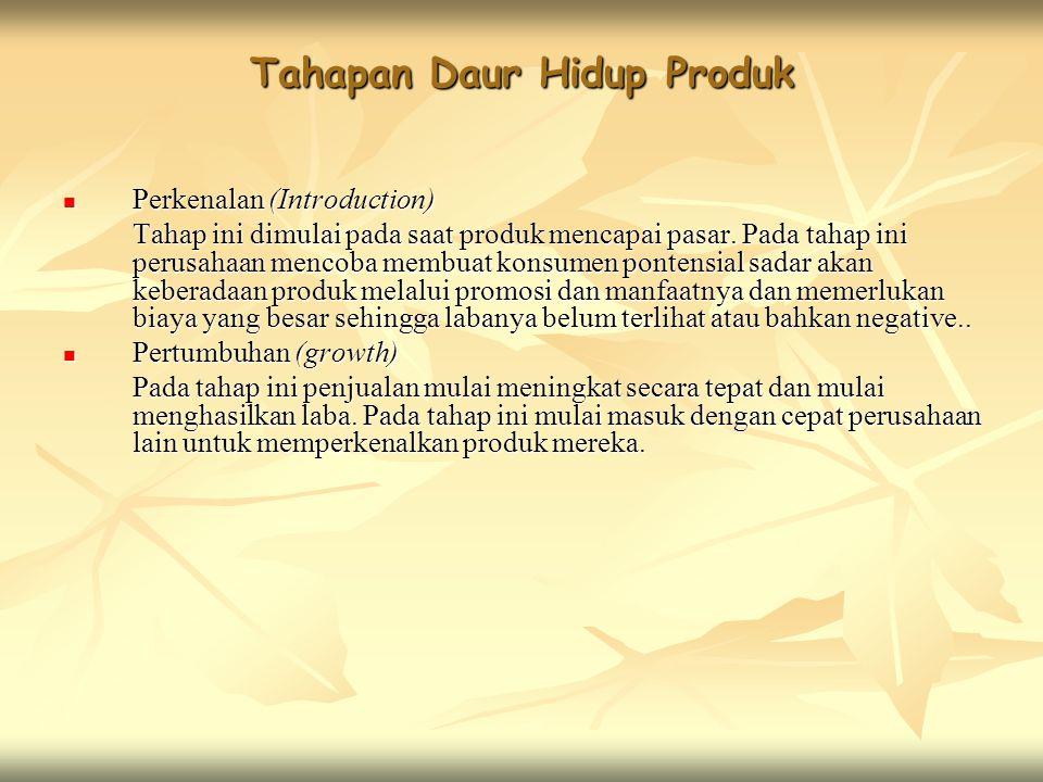 Tahapan Daur Hidup Produk Perkenalan (Introduction) Perkenalan (Introduction) Tahap ini dimulai pada saat produk mencapai pasar. Pada tahap ini perusa