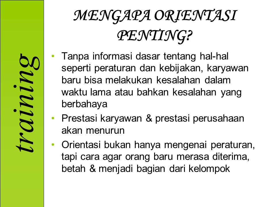 training 1.On-the-job training (OJT) –Having a person learn a job by actually doing the job.