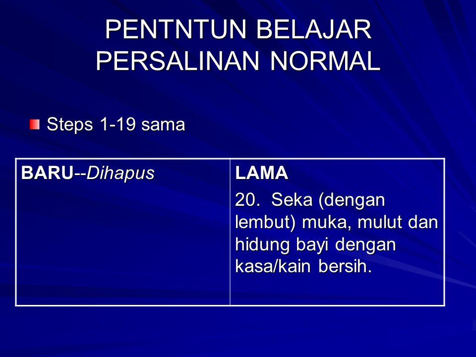 PENTNTUN BELAJAR PERSALINAN NORMAL Steps 1-19 sama BARU--Dihapus LAMA 20.