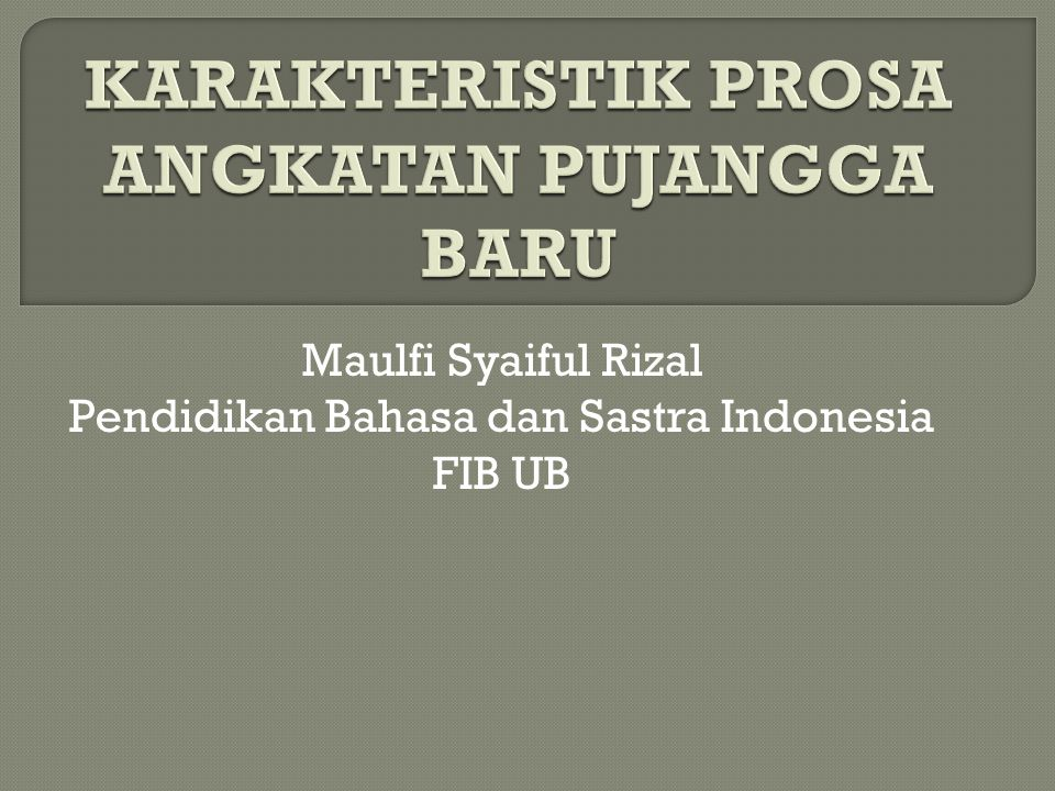 Maulfi Syaiful Rizal Pendidikan Bahasa dan Sastra Indonesia FIB UB