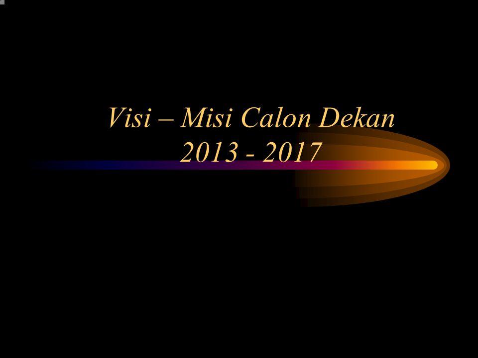Visi – Misi Calon Dekan 2013 - 2017 acracr acracr