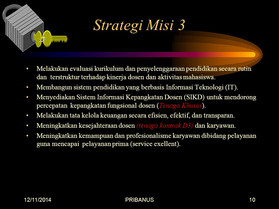 12/11/2014PRIBANUS9 M I S I - 3 3. Membangun profesionalisme pelayanan dan layanan prima