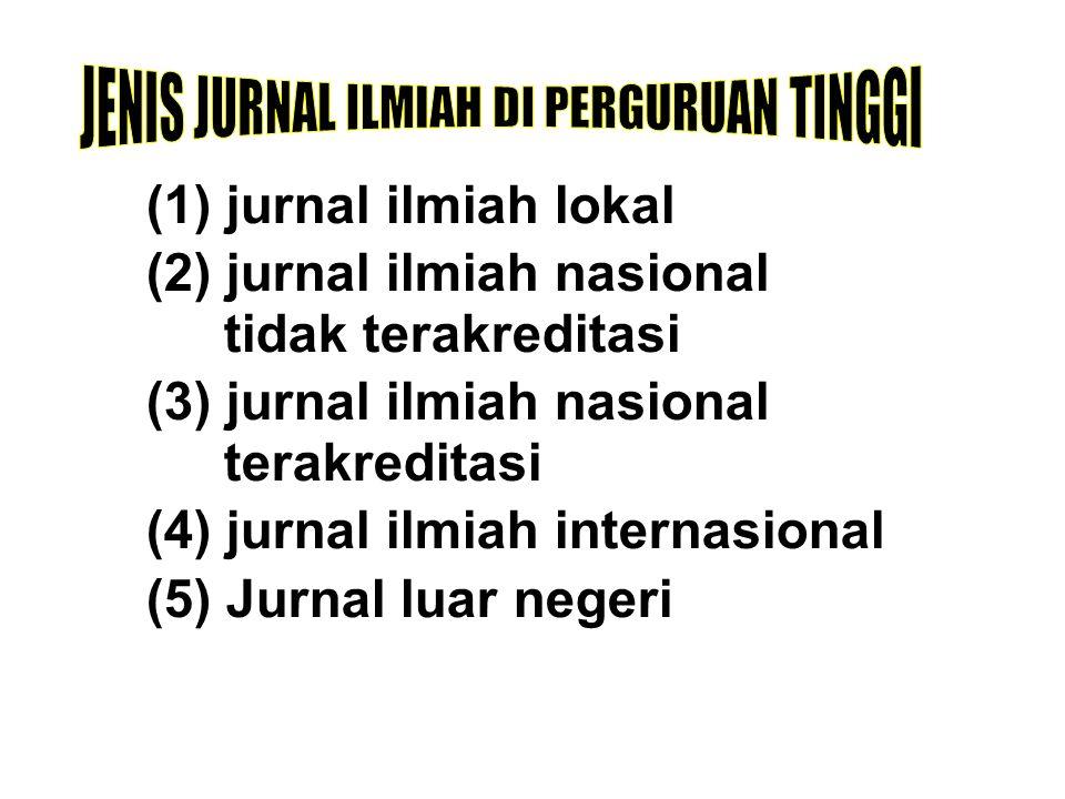 (1) jurnal ilmiah lokal (2) jurnal ilmiah nasional tidak terakreditasi (3) jurnal ilmiah nasional terakreditasi (4) jurnal ilmiah internasional (5) Jurnal luar negeri 2