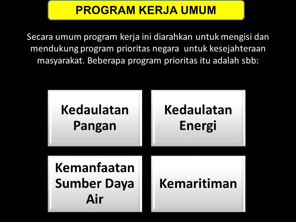 Secara umum program kerja ini diarahkan untuk mengisi dan mendukung program prioritas negara untuk kesejahteraan masyarakat. Beberapa program priorita