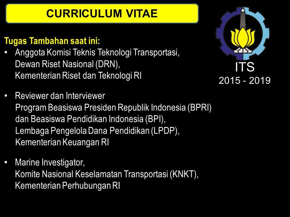 Tugas Tambahan saat ini: Anggota Komisi Teknis Teknologi Transportasi, Dewan Riset Nasional (DRN), Kementerian Riset dan Teknologi RI Reviewer dan Int
