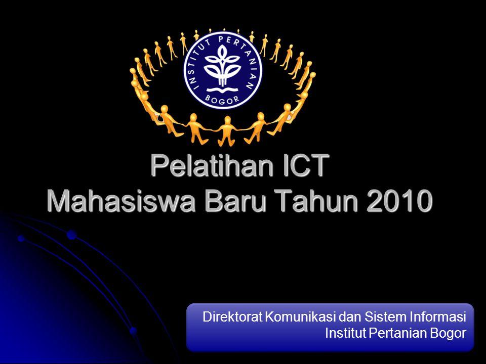 Pelatihan ICT Mahasiswa Baru Tahun 2010 Direktorat Komunikasi dan Sistem Informasi Institut Pertanian Bogor