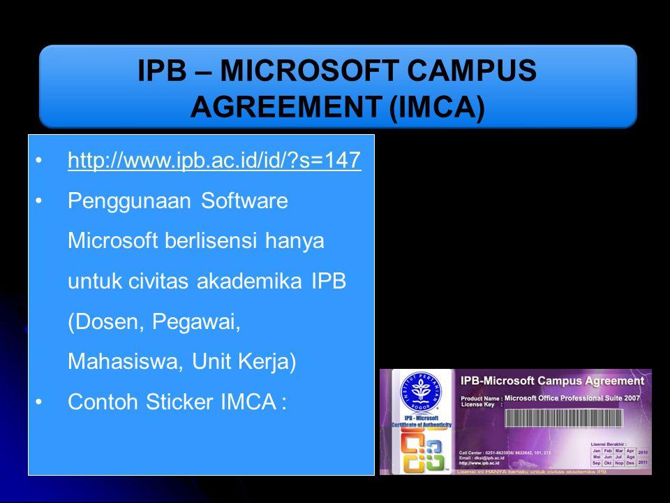http://www.ipb.ac.id/id/?s=147 Penggunaan Software Microsoft berlisensi hanya untuk civitas akademika IPB (Dosen, Pegawai, Mahasiswa, Unit Kerja) Cont