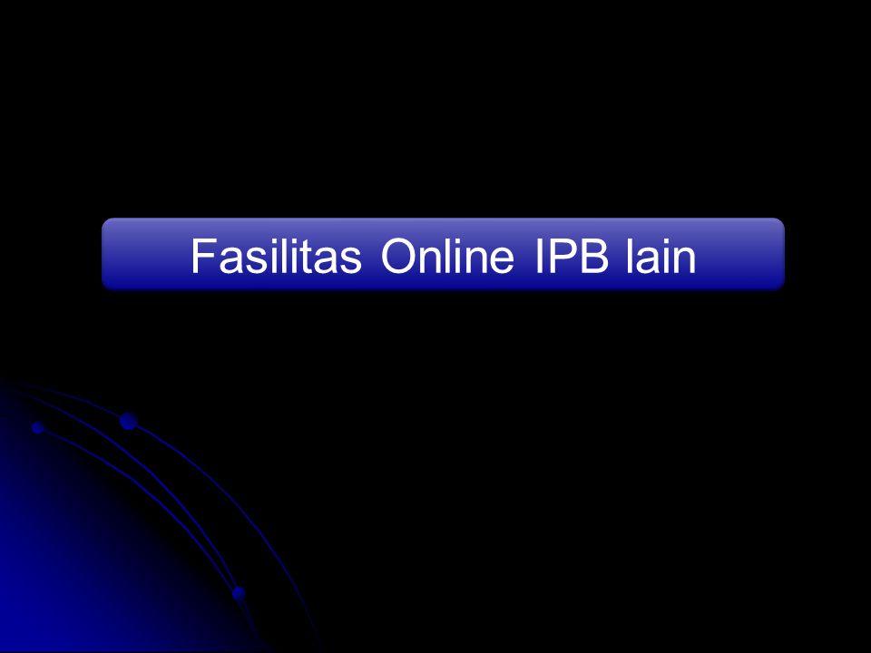 Fasilitas Online IPB lain