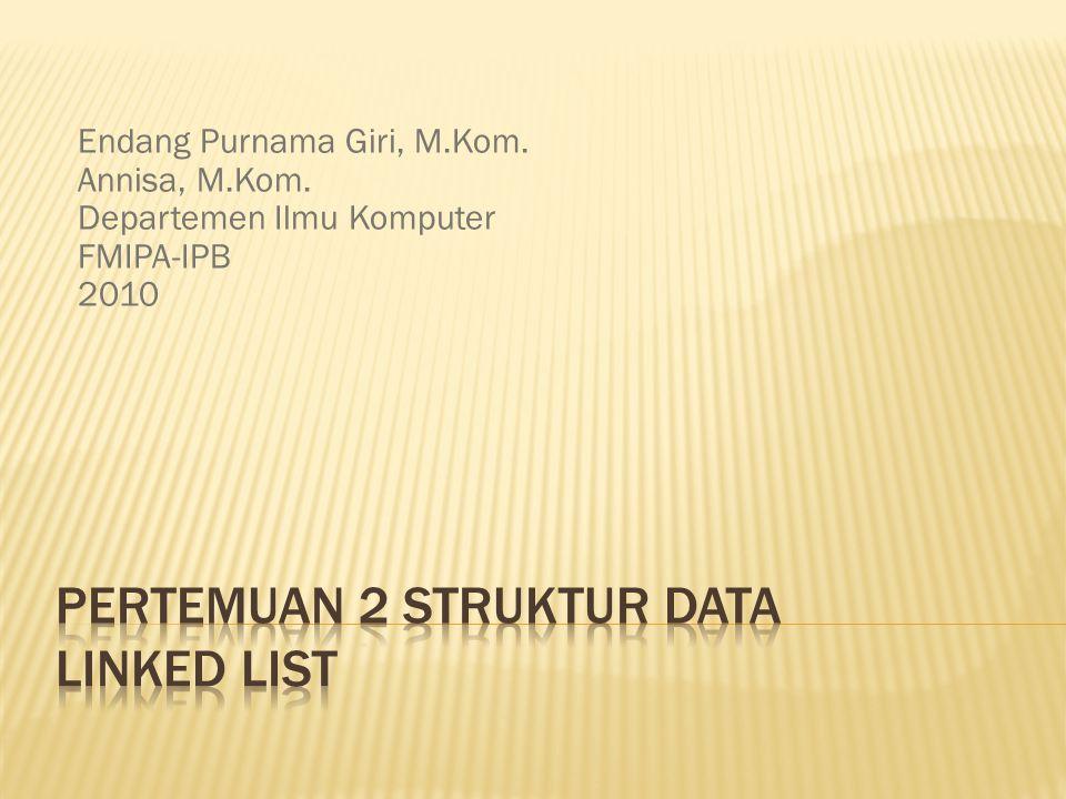 Endang Purnama Giri, M.Kom. Annisa, M.Kom. Departemen Ilmu Komputer FMIPA-IPB 2010