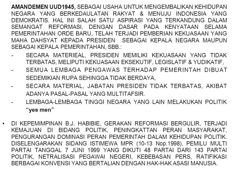 AMANDEMEN UUD1945, SEBAGAI USAHA UNTUK MENGEMBALIKAN KEHIDUPAN NEGARA YANG BERKEDAULATAN RAKYAT & MENUJU INDONESIA YANG DEMOKRATIS. HAL INI SALAH SATU