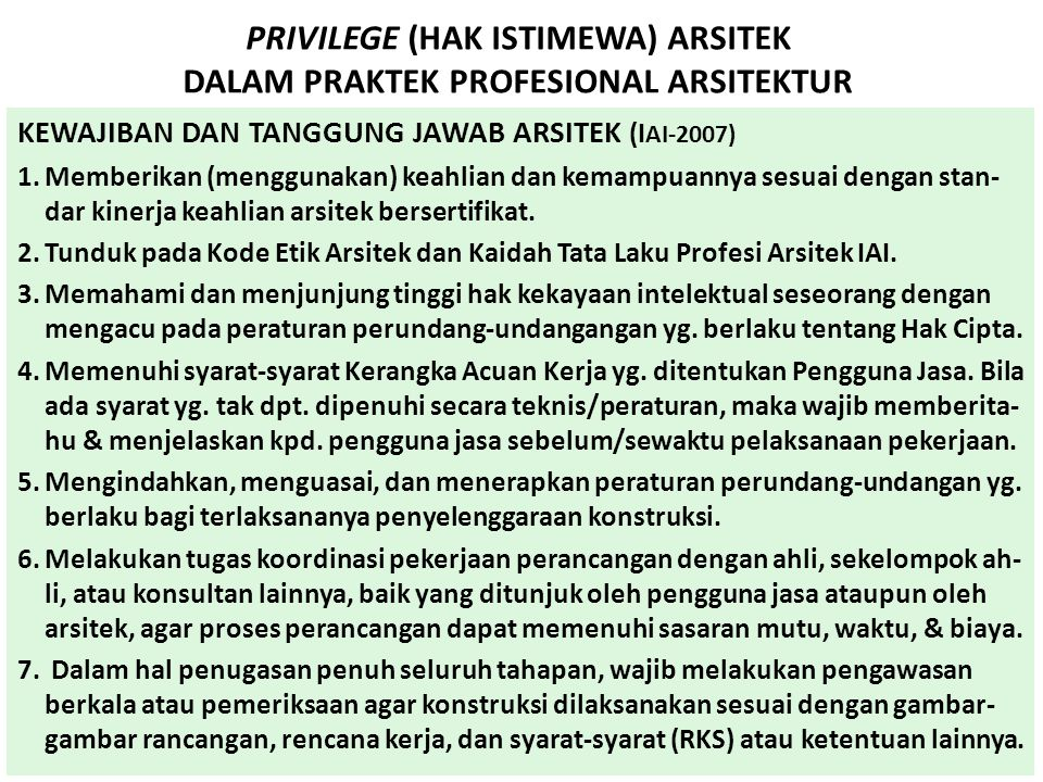 PRIVILEGE (HAK ISTIMEWA) ARSITEK DALAM PRAKTEK PROFESIONAL ARSITEKTUR KEWAJIBAN PENGGUNA JASA ( IAI-2007) Memberi Kerangka Acuan Kerja sbg.