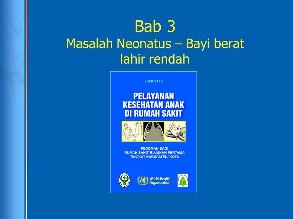Bab 3 Masalah Neonatus – Bayi berat lahir rendah