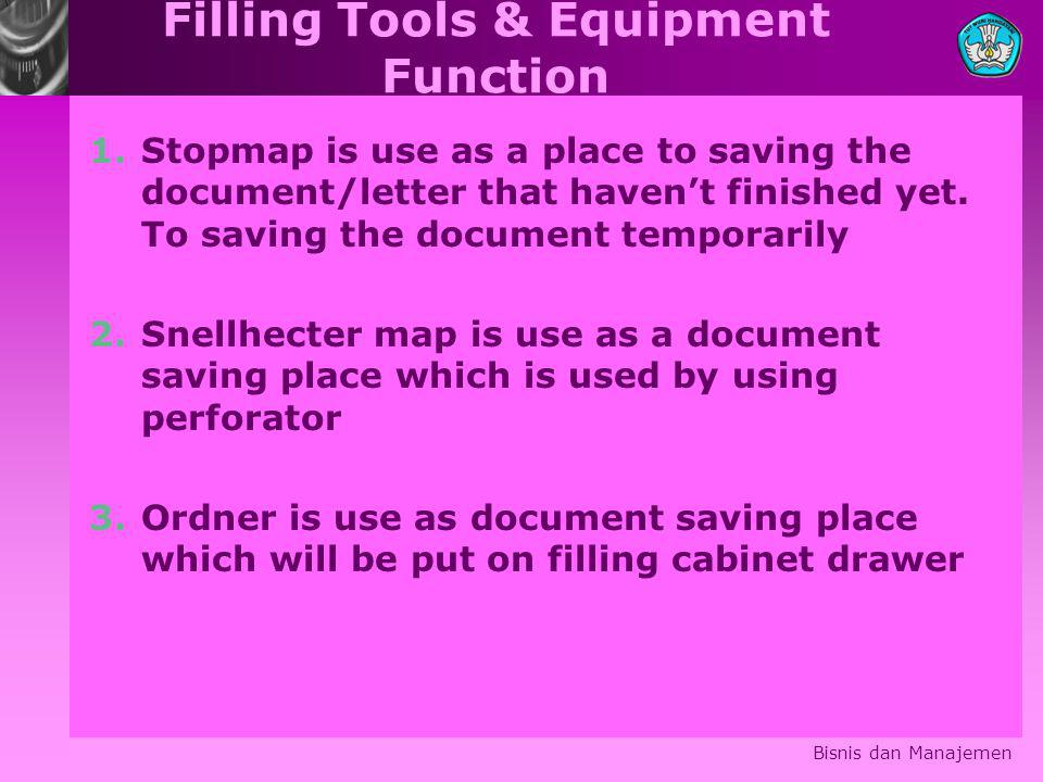 Filling Tools & Equipment Function 1.Stopmap is use as a place to saving the document/letter that haven't finished yet.