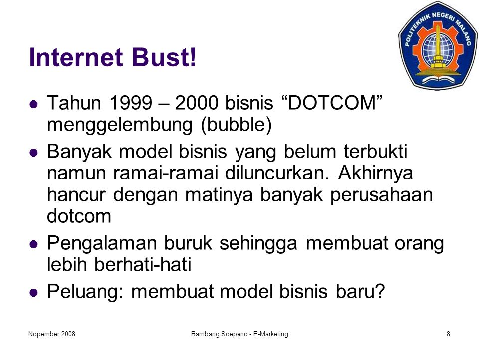 Nopember 2008Bambang Soepeno - E-Marketing8 Internet Bust.