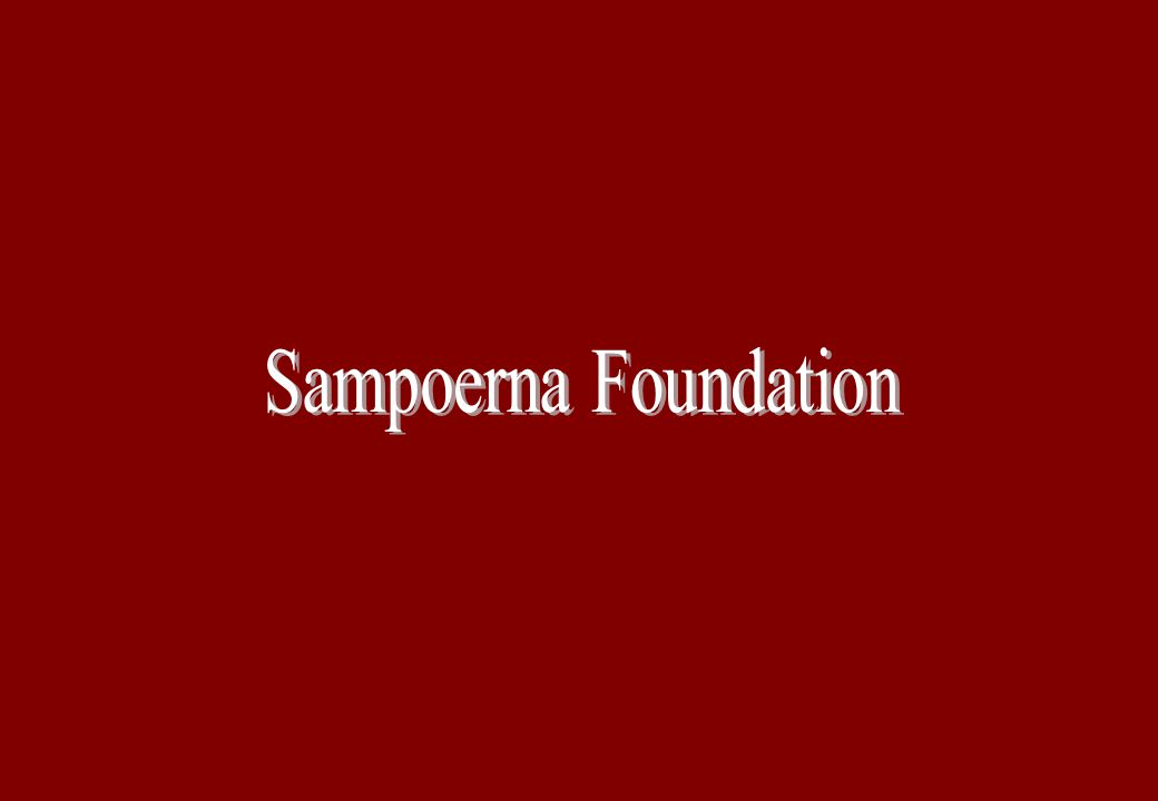 2 ©2008. Putera Sampoerna Foundation. All right reserved. Proprietary and Confidential