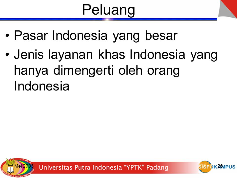 Mei 200326 Peluang Pasar Indonesia yang besar Jenis layanan khas Indonesia yang hanya dimengerti oleh orang Indonesia