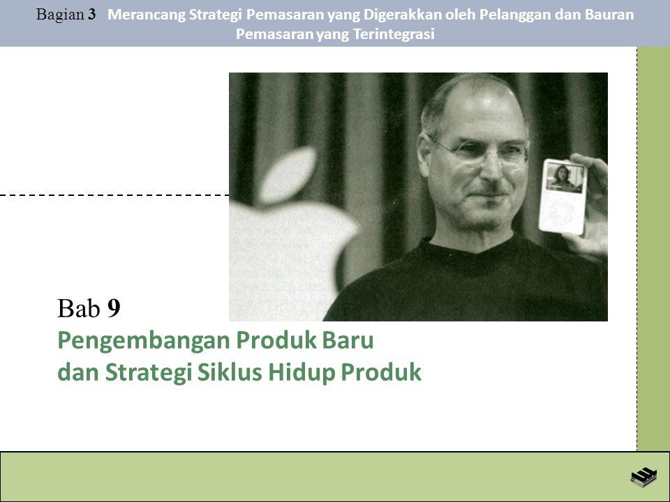 Bab 9 Pengembangan Produk Baru dan Strategi Siklus Hidup Produk Bagian 3 Merancang Strategi Pemasaran yang Digerakkan oleh Pelanggan dan Bauran Pemasaran yang Terintegrasi