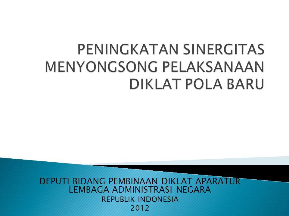 DEPUTI BIDANG PEMBINAAN DIKLAT APARATUR LEMBAGA ADMINISTRASI NEGARA REPUBLIK INDONESIA 2012