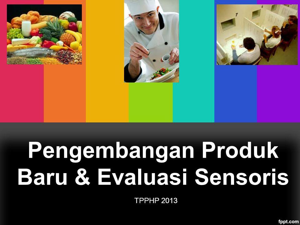Pengembangan Produk Baru & Evaluasi Sensoris TPPHP 2013