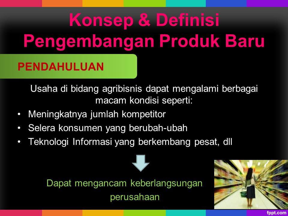 Konsep & Definisi Pengembangan Produk Baru  Sehingga perusahaan memerlukan adanya strategi agar konsumen tetap membeli produk yang dihasilkan Strategi awal yang digunakan adalah : PENGEMBANGAN PRODUK BARU PENDAHULUAN