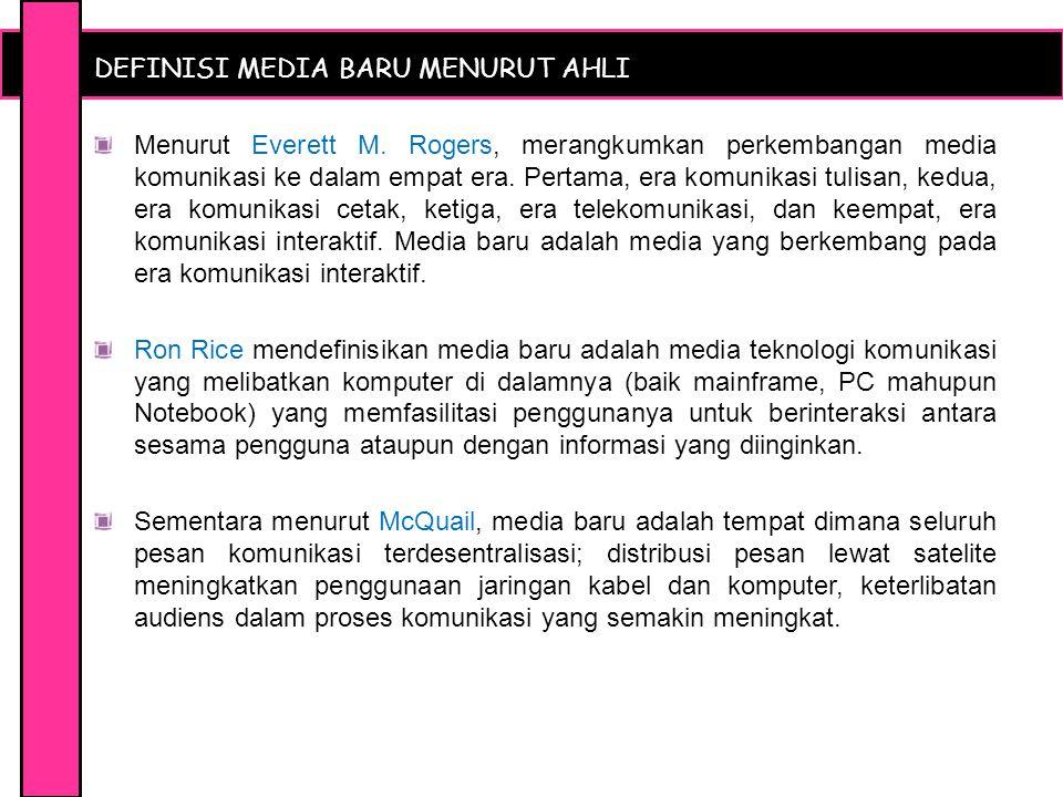 DEFINISI MEDIA BARU MENURUT AHLI Menurut Everett M.