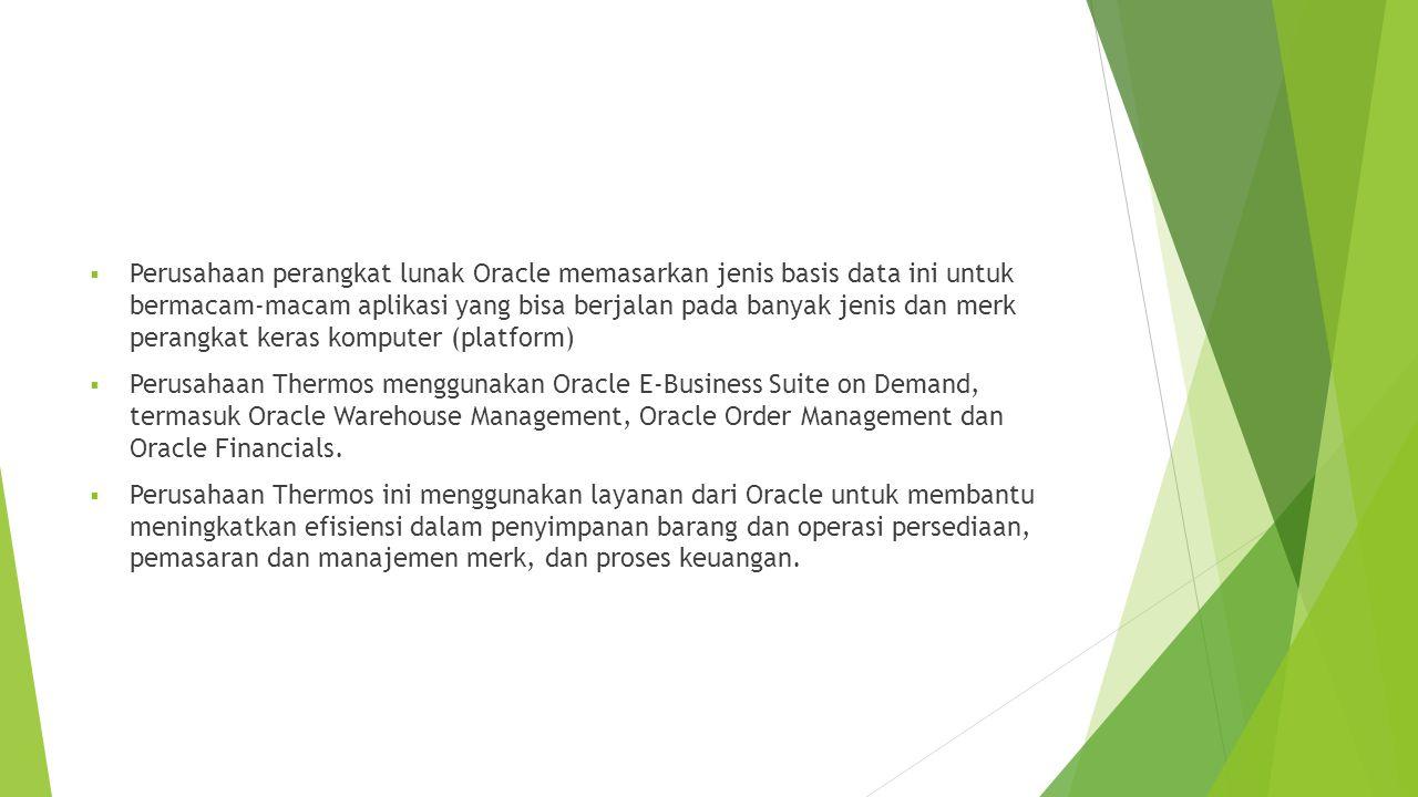  Perusahaan perangkat lunak Oracle memasarkan jenis basis data ini untuk bermacam-macam aplikasi yang bisa berjalan pada banyak jenis dan merk perang